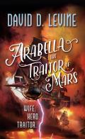 Arabella The Traitor of Mars Adventuers of Arabella Ashby Book 3