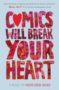 Comics Will Break Your Heart A Novel