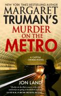 Margaret Truman's Murder on the Metro: A Capital Crimes Novel