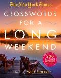 New York Times Crosswords for a Long Weekend 200 Easy to Hard Crossword Puzzles