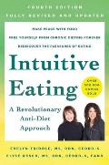 Intuitive Eating 4th Edition A Revolutionary Anti Diet Approach