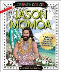 Crush & Color Jason Momoa A Coloring Book of Fantasies with an Epic Dreamboat
