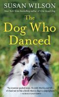 Dog Who Danced A Novel