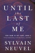 Until the Last of Me A Take Them to the Stars Novel