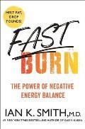 Fast Burn The Power of Negative Energy Balance