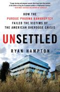 Unsettled: How the Purdue Pharma Bankruptcy Failed the Victims of the American Overdose Crisis