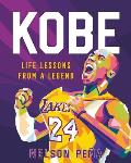 Kobe Life Lessons from a Legend Life Lessons from a Legend