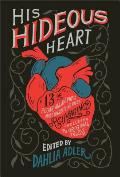 His Hideous Heart 13 of Edgar Allan Poes Most Unsettling Tales Reimagined