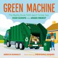 Green Machine: The Slightly Gross Truth about Turning Your Food Scraps Into Green Energy