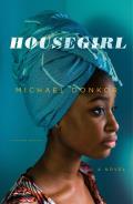 Housegirl A Novel