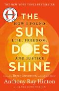 Sun Does Shine: How I Found Life, Freedom, and Justice