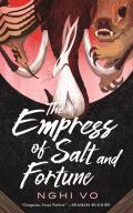 Empress of Salt & Fortune