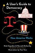 Users Guide to Democracy How America Works