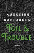 Toil & Trouble A Memoir