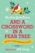 New York Times & a Crossword in a Pear Tree 200 Easy to Hard Crossword Puzzles