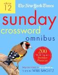 New York Times Sunday Crossword Omnibus Volume 12 200 World Famous Sunday Puzzles from the Pages of The New York Times