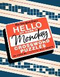 New York Times Hello My Name Is Monday 50 Monday Crossword Puzzles