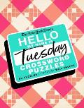 New York Times Hello My Name Is Tuesday 50 Tuesday Crossword Puzzles
