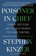 Poisoner in Chief Sidney Gottlieb & the CIA Search for Mind Control