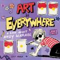 Art Is Everywhere: A Book about Andy Warhol