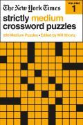New York Times Strictly Medium Crossword Puzzles 200 Medium Puzzles
