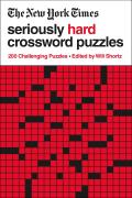New York Times Seriously Hard Crossword Puzzles 200 Challenging Puzzles