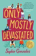 Only Mostly Devastated A Novel