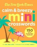 New York Times Calm & Breezy Mini Crosswords 150 Easy Fun Sized Puzzles