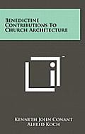 Benedictine Contributions to Church Architecture