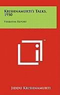 Krishnamurti's Talks, 1950: Verbatim Report