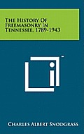 The History of Freemasonry in Tennessee, 1789-1943