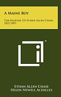 A Maine Boy: The Journal of Ethan Allen Chase, 1832-1891