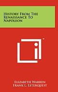 History from the Renaissance to Napoleon