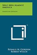 Nine Men Against America: American Opinion