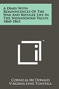 A Diary with Reminiscences of the War and Refugee Life in the Shenandoah Valley, 1860-1865