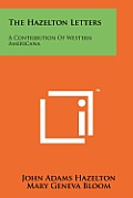 The Hazelton Letters: A Contribution of Western Americana