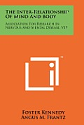 The Inter-Relationship of Mind and Body: Association for Research in Nervous and Mental Disease, V19
