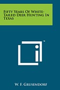 Fifty Years of White-Tailed Deer Hunting in Texas