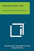 Touched with Fire: Alaska's George William Steller