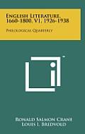 English Literature, 1660-1800, V1, 1926-1938: Philological Quarterly