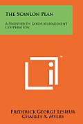 The Scanlon Plan: A Frontier in Labor Management Cooperation