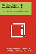 Modern Trends in World Religions: Paul Carus Memorial Symposium