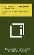 Forts and Forays, James A. Bennett: A Dragoon in New Mexico, 1850-1856