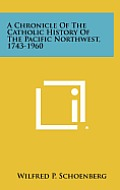 A Chronicle of the Catholic History of the Pacific Northwest, 1743-1960