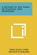 A History of the Town of Hanover, New Hampshire