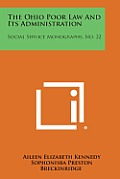 The Ohio Poor Law and Its Administration: Social Service Monographs, No. 22