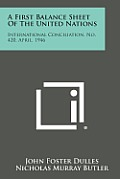 A First Balance Sheet of the United Nations: International Conciliation, No. 420, April, 1946