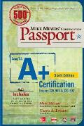 Mike Meyers CompTIA A+ Certification Passport 6th Edition Exams 220 901 & 220 902