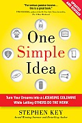 One Simple Idea Revised & Expanded Edition Turn Your Dreams into a Licensing Goldmine While Letting Others Do the Work