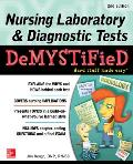 Nursing Laboratory & Diagnostic Tests Demystified, Second Edition